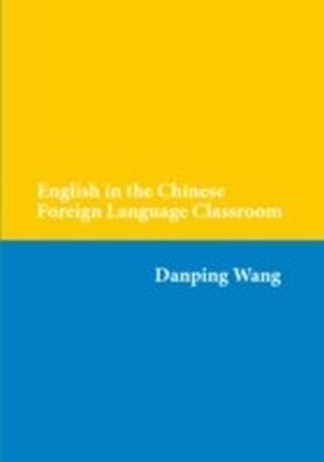 English in the Chinese Foreign Language Classroom