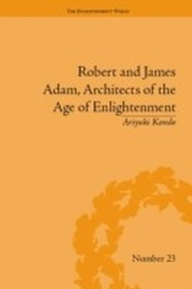 Robert and James Adam, Architects of the Age of Enlightenment
