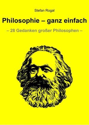 Philosophie - ganz einfach