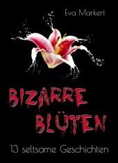 Bizarre Blüten