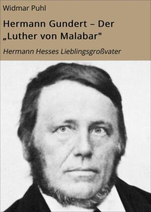 Hermann Gundert - Der 'Luther von Malabar'