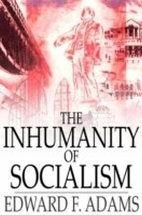 Inhumanity of Socialism