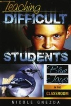 Teaching Difficult Students