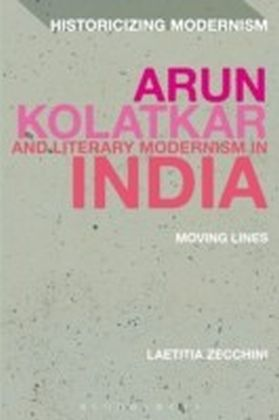 Arun Kolatkar and Literary Modernism in India