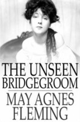 Unseen Bridgegroom