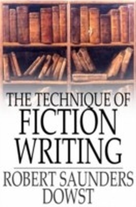 Technique of Fiction Writing