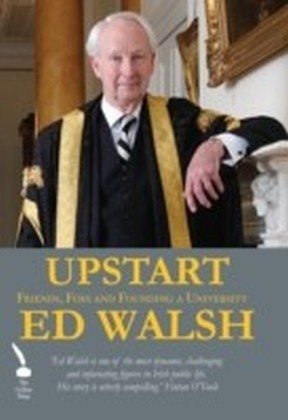 Ed Walsh - Friends, Foes and Founding a University