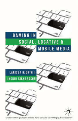 Gaming in Social, Locative and Mobile Media