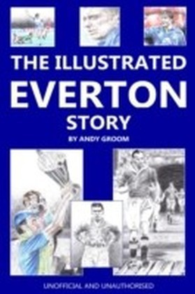 Illustrated Everton Story
