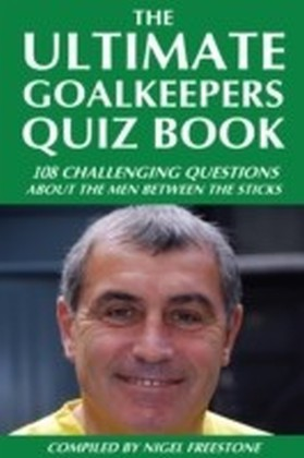Ultimate Goalkeepers Quiz Book