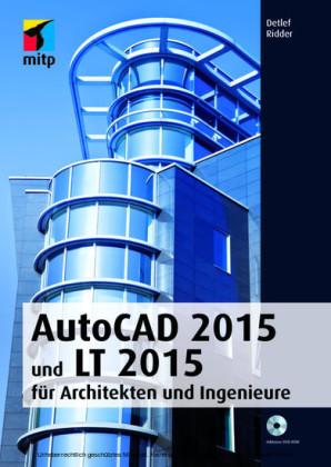 AutoCAD 2015 und LT 2015 für Architekten und Ingenieure