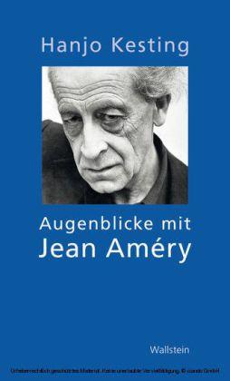 Augenblicke mit Jean Améry