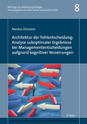 Architektur der Fehlentscheidung: Analyse suboptimaler Ergebnisse bei Managemententscheidungen aufgrund kognitiver Verzerrungen