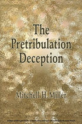 The Pretribulation Deception