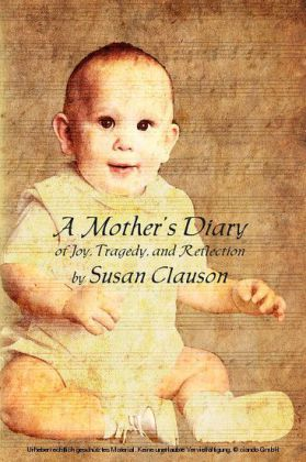 A Mother's Diary of Joy, Tragedy, and Reflection