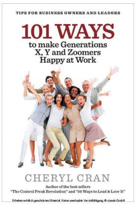 101 Ways to Make Generations X, Y and Zoomers Happy at Work