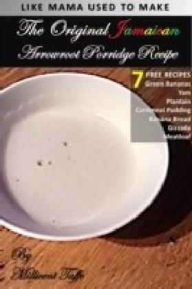 Original Jamaican Arrowroot Porridge Recipe