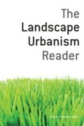 Landscape Urbanism Reader