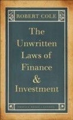 Unwritten Laws of Finance and Investment