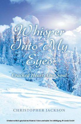 Whisper Into My Eyes