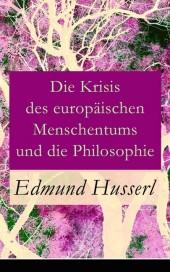 Die Krisis des europäischen Menschentums und die Philosophie