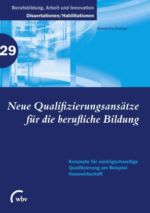 Neue Qualifizierungsansätze für die berufliche Bildung