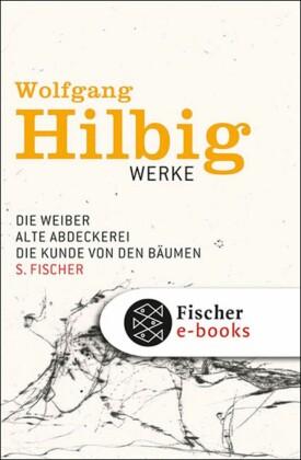 Werke, Band 3: Die Weiber / Alte Abdeckerei / Die Kunde von den Bäumen