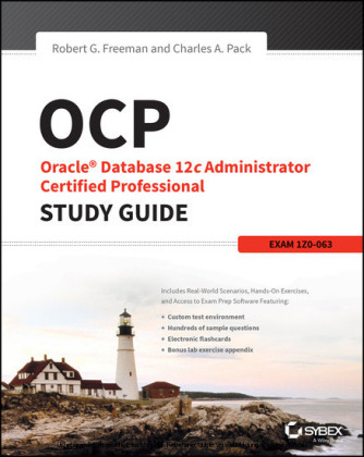 OCP: Oracle Database 12c Administrator Certified Professional Study Guide