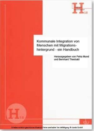 Kommunale Integration von Menschen mit Migrationshintergrund - ein Handbuch