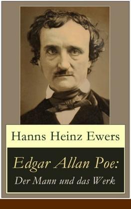Edgar Allan Poe: Der Mann und das Werk