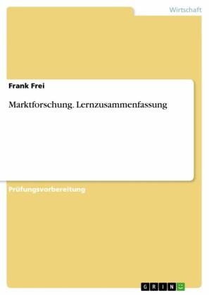 Marktforschung. Lernzusammenfassung
