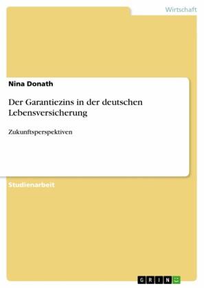 Der Garantiezins in der deutschen Lebensversicherung