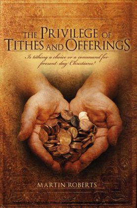 The Privilege of Tithes and Offerings