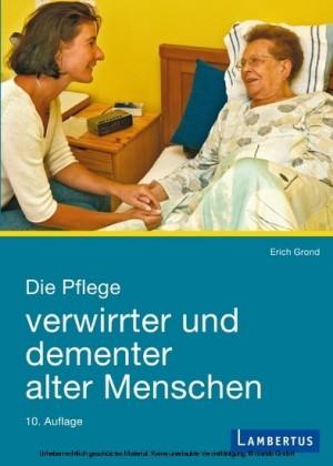 Die Pflege verwirrter und dementer alter Menschen