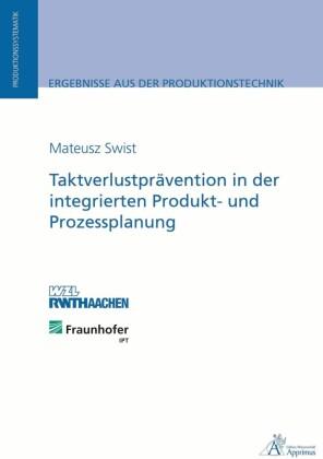 Taktverlustprävention in der integrierten Produkt- und Prozessplanung