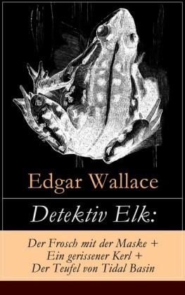 Detektiv Elk: Der Frosch mit der Maske + Ein gerissener Kerl + Der Teufel von Tidal Basin