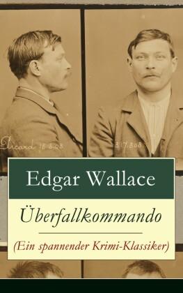 Überfallkommando (Ein spannender Krimi-Klassiker) - Vollständige deutsche Ausgabe