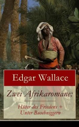 Zwei Afrikaromane: Hüter des Friedens + Unter Buschniggern