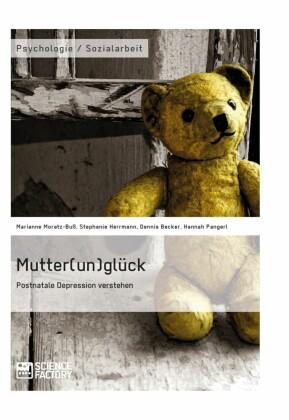 Mutter(un)glück. Postnatale Depression verstehen