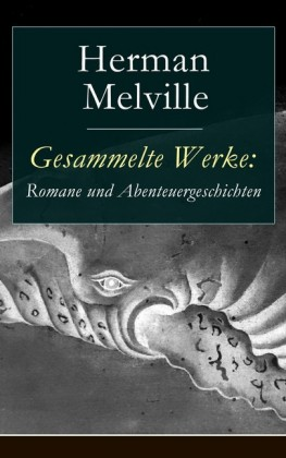 Gesammelte Werke: Romane und Abenteuergeschichten