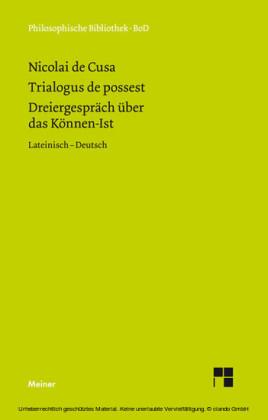 Schriften in deutscher Übersetzung / Dreiergespräch über das Können-Ist (Trialogus de possest)
