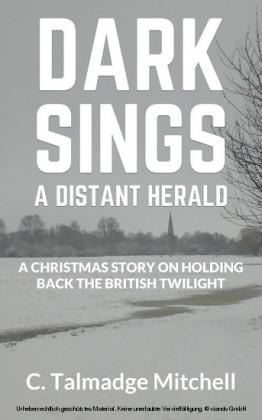 Dark Sings A Distant Herald