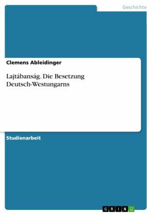 Lajtábanság. Die Besetzung Deutsch-Westungarns