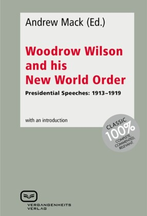 Woodrow Wilson and His New World Order