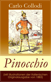 Pinocchio (Mit Illustrationen der italienischen Originalausgabe von 1883)