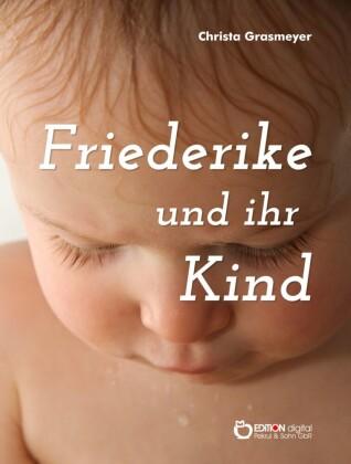 Friederike und ihr Kind