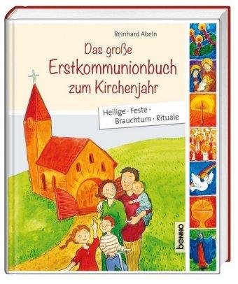 Das große Erstkommunionbuch zum Kirchenjahr
