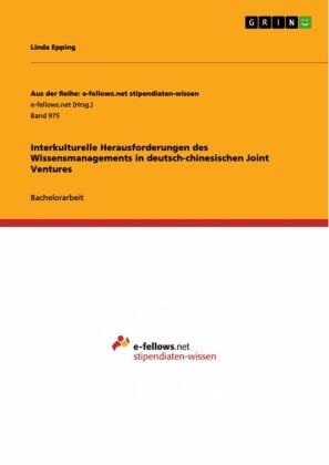 Interkulturelle Herausforderungen des Wissensmanagements in deutsch-chinesischen Joint Ventures