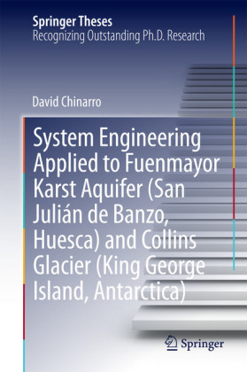 System Engineering Applied to Fuenmayor Karst Aquifer (San Julián de Banzo, Huesca) and Collins Glacier (King George Island, Antarctica)