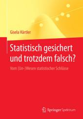 Statistisch gesichert und trotzdem falsch?